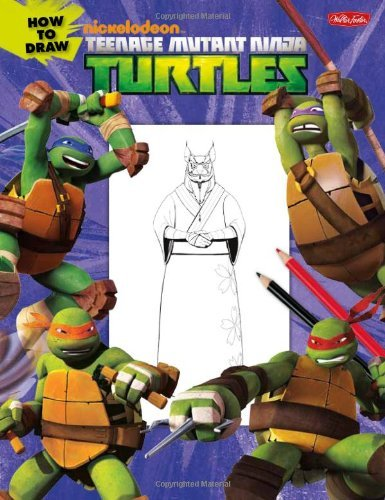 Walter Foster Creative Team How To Draw Teenage Mutant Ninja Turtles