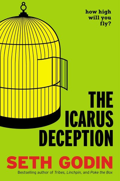 Seth Godin The Icarus Deception How High Will You Fly?