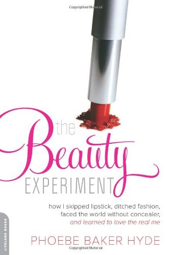 Phoebe Baker Hyde The Beauty Experiment How I Skipped Lipstick Ditched Fashion Faced Th