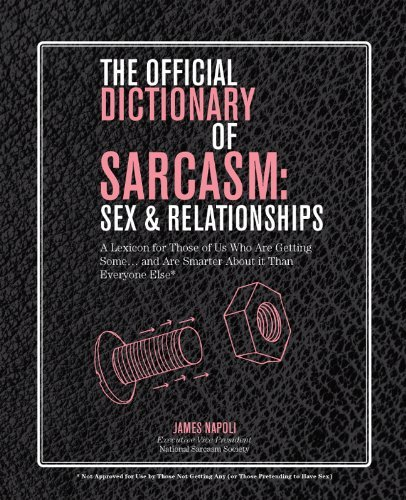 Napoli James Official Dictionary Of Sarcasm The Sex & Relationships A Lexicon For Those Of Us Wh