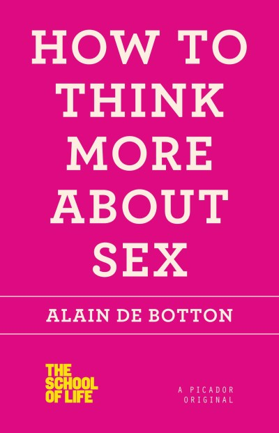 Alain De Botton How To Think More About Sex