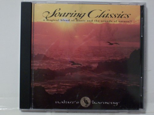 Soaring Classics Magical Blend Of Music & The Sounds Of Nature