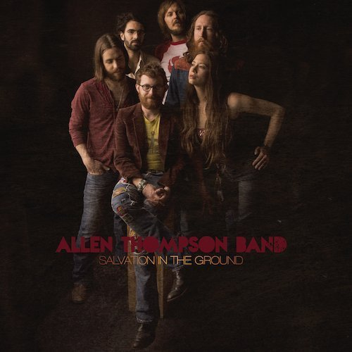Allen Thompson Band Salvation In The Ground