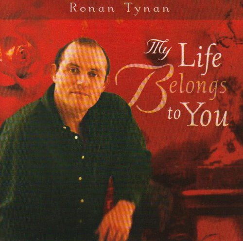 Ronan Tynan My Life Belongs To You