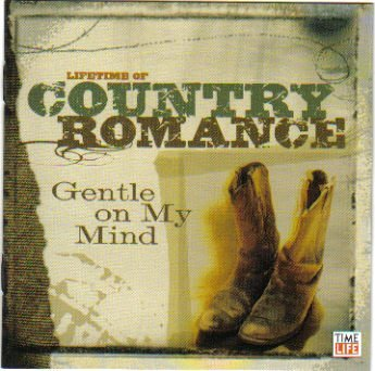 Lifetime Of Country Romance Gentle On My Mind