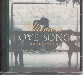 Ultimate Love Songs Greatest Love Of All