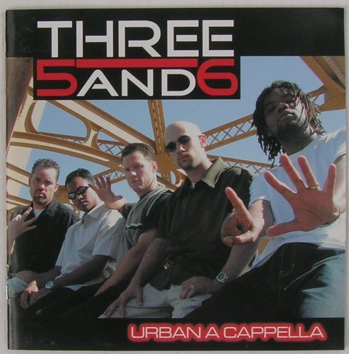 Three 5 & 6 Urban Acapella