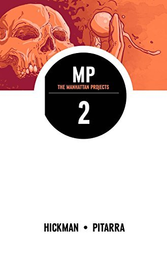 Jonathan Hickman The Manhattan Projects Volume 2