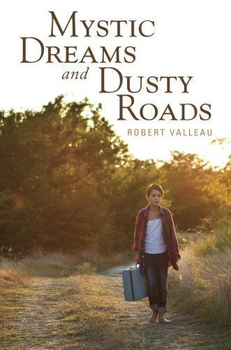 Robert Valleau Mystic Dreams And Dusty Roads