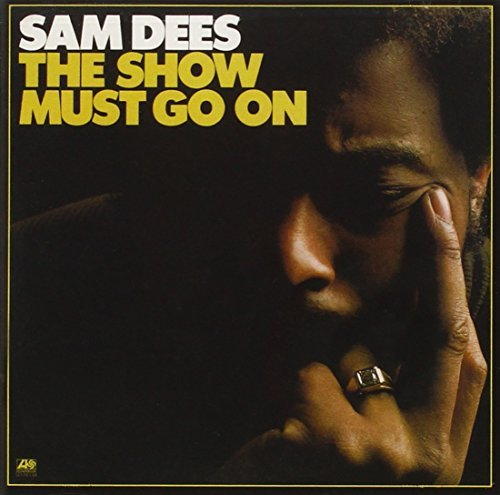 Sam Dees Show Must Go On