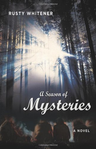 Rusty Whitener A Season Of Mysteries