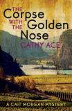 Cathy Ace The Corpse With The Golden Nose