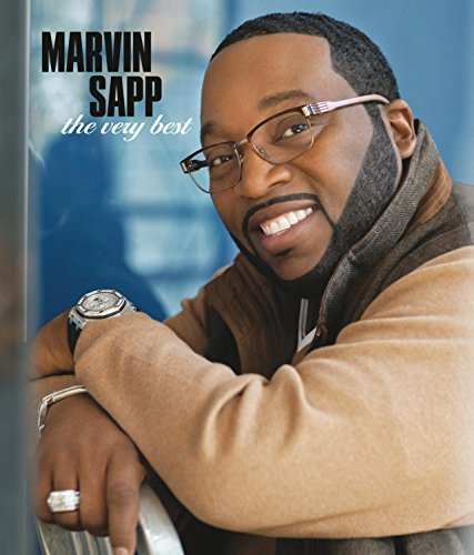 Marvin Sapp Marvin Sapp The Very Best Marvin Sapp The Very Best