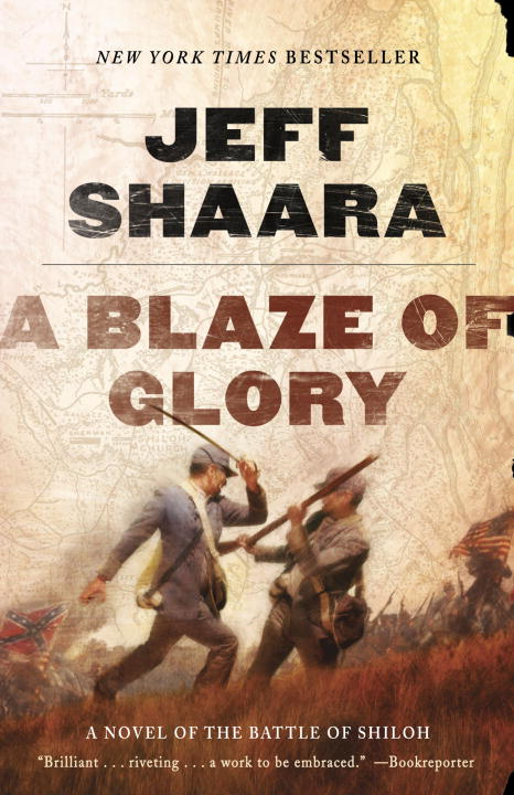 Jeff Shaara A Blaze Of Glory A Novel Of The Battle Of Shiloh