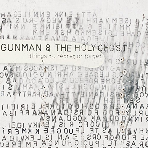 Gunman & The Holy Ghost Things To Regret Or Forget