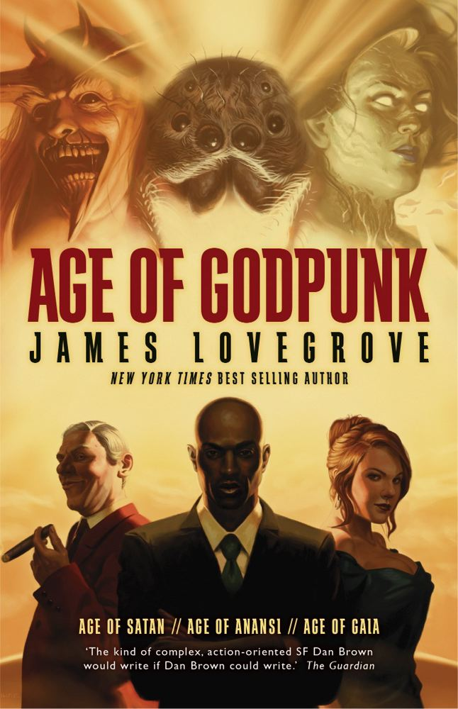 James Lovegrove Age Of Godpunk Age Of Anansi Age Of Satan And Age Of Gaia