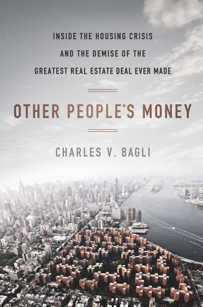 Charles V. Bagli Other People's Money Inside The Housing Crisis And The Demise Of The G