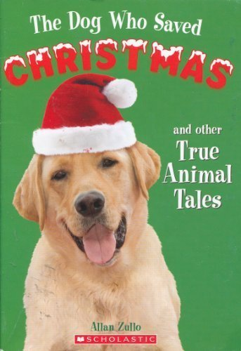 Allan Zullo The Dog Who Saved Christmas And Other True Animal