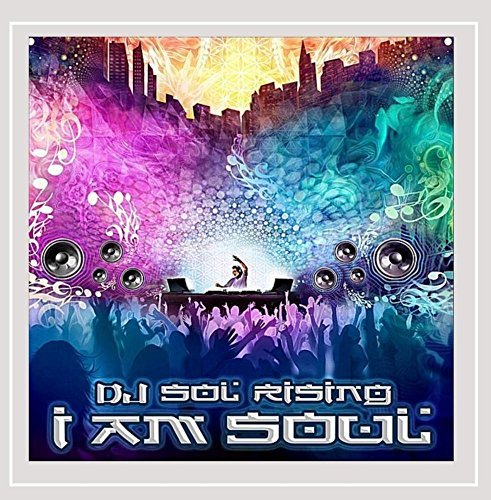 Dj Sol Rising I Am Soul