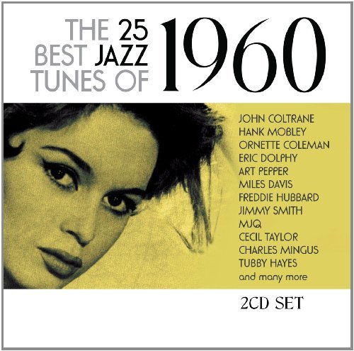 25 Best Jazz Tunes Of 1960 25 Best Jazz Tunes Of 1960 2 CD