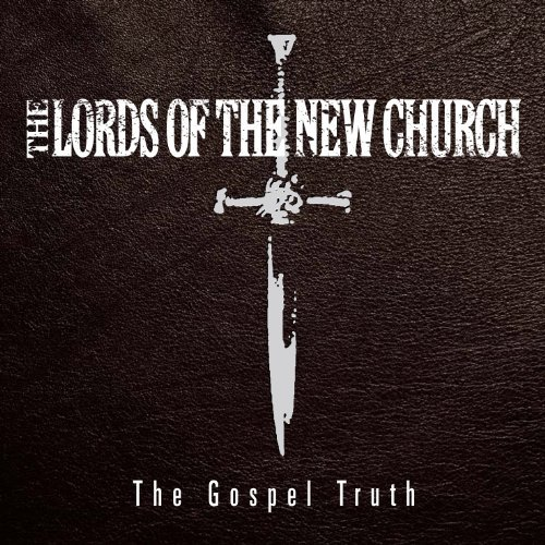 Lords Of The New Church Gospel Truth