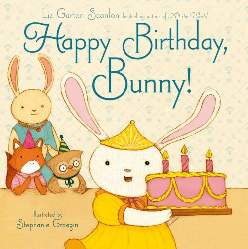 Liz Garton Scanlon Happy Birthday Bunny!