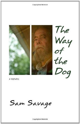 Sam Savage The Way Of The Dog