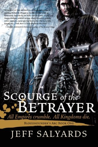 Jeff Salyards Scourge Of The Betrayer Bloodsounder's Arc Book One