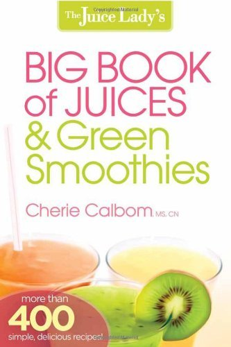 Cherie Calbom The Juice Lady's Big Book Of Juices & Green Smooth