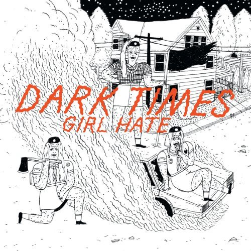 Dark Times Girl Hate 7 Inch Single