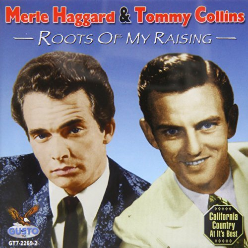 Merle & Tommy Collins Haggard Roots Of My Raising