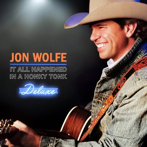Jon Wolfe It All Happened In A Honky Ton