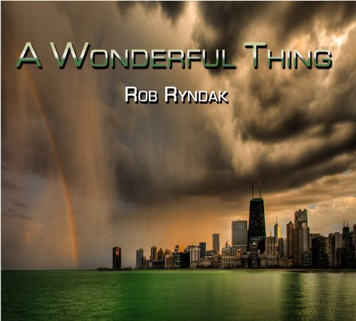 Rob Ryndak Wonderful Thing