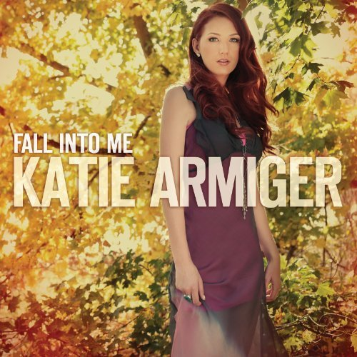 Katie Armiger Fall Into Me