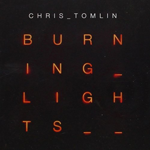 Chris Tomlin Burning Lights