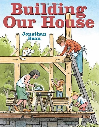 Jonathan Bean Building Our House