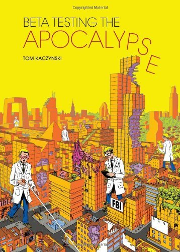 Tom Kaczynski Beta Testing The Apocalypse