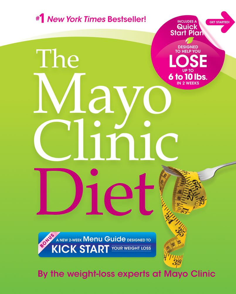 By The Weight Loss Experts At Mayo Clini The Mayo Clinic Diet