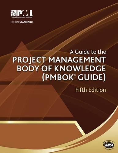 Project Management Institute A Guide To The Project Management Body Of Knowledg 0005 Edition;fifth Edition