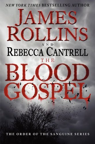 James Rollins The Blood Gospel The Order Of The Sanguines Series