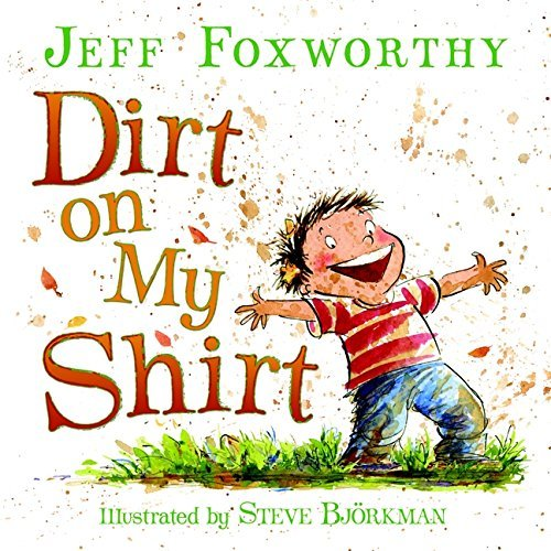 Jeff Foxworthy Dirt On My Shirt