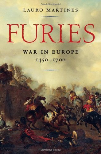 Lauro Martines Furies War In Europe 1450 1700