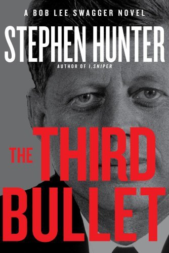 Stephen Hunter Third Bullet The