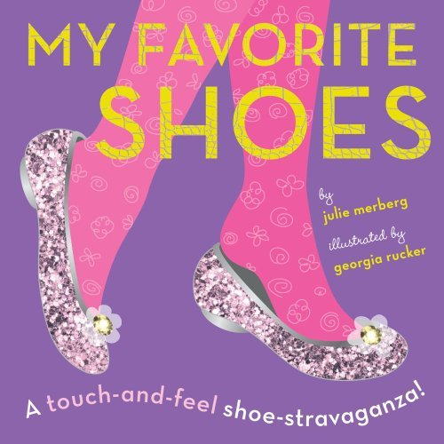 Julie Merberg My Favorite Shoes A Touch And Feel Shoe Stravaganza