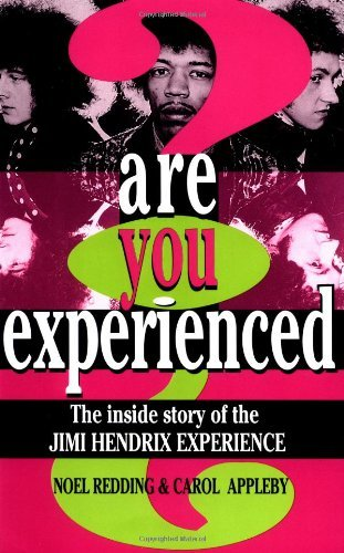 Noel Redding Are You Experienced? The Inside Story Of The Jimi Hendrix Experience
