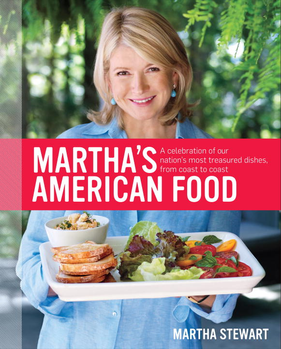 Martha Stewart Martha's American Food A Celebration Of Our Nation's Most Treasured Dish