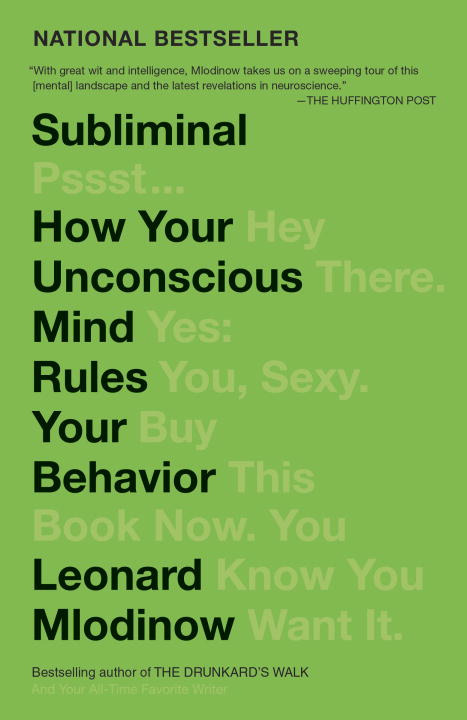 Leonard Mlodinow Subliminal How Your Unconscious Mind Rules Your Behavior