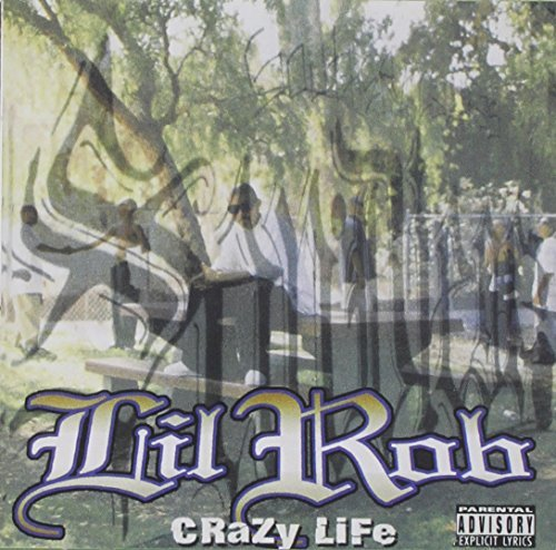 Lil' Rob Crazy Life Explicit Version