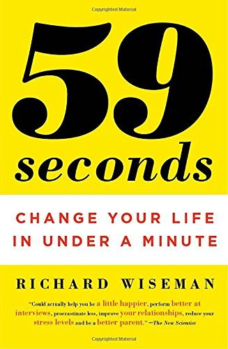 Richard Wiseman 59 Seconds Change Your Life In Under A Minute