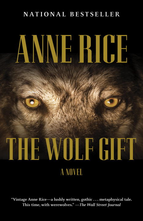 Anne Rice The Wolf Gift The Wolf Gift Chronicles (1)